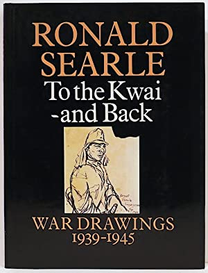 To the Kwai - and Back; War Drawing, 1939-1945