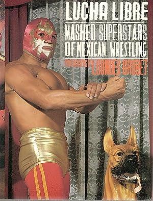 Lucha Libre; Masked Superstars of Mexican Wrestling: Grobet, Lourdes