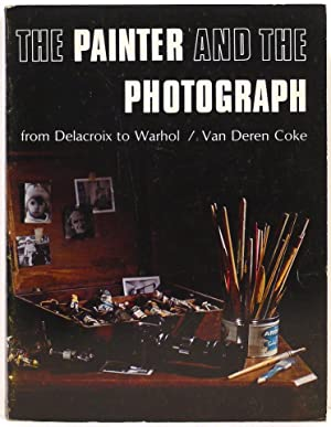 Painter and the Photograph; From Delacroix to Warhol