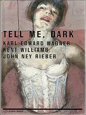 Tell Me, Dark: Wagner, Karl Edward,