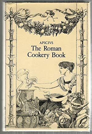 Roman Cookery Book; A Critical Translation of: Flower, Barbara &