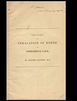 Two Cases of Inhalation of Ether in Instrumental Labor: CHANNING Walter