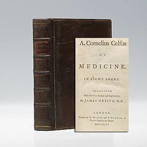 A. Cornelius Celsus Of Medicine: CELSUS Aulus Cornelius GREIVE James