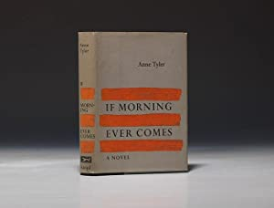 If Morning Ever Comes: TYLER Anne