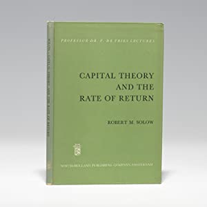 Capital Theory and the Rate of Return: SOLOW Robert