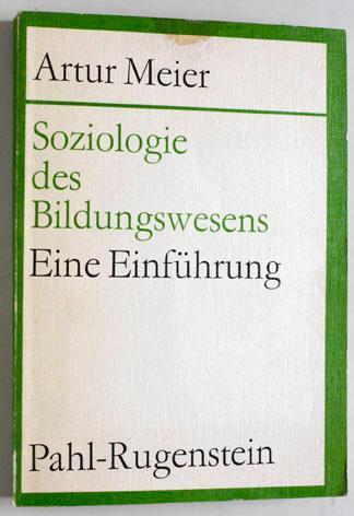 Soziologie des Bildungswesens. Eine Einführung. - Meier, Artur.