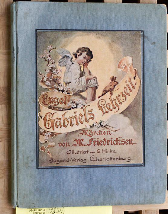 Engel Gabriels Lehrzeit : Märchen. M. Friedrichsen.: Friedrichsen, M. und