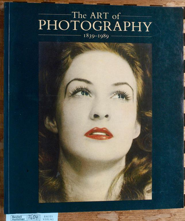 The Art of Photography, 1839-1989: Weaver, Mike, Daniel