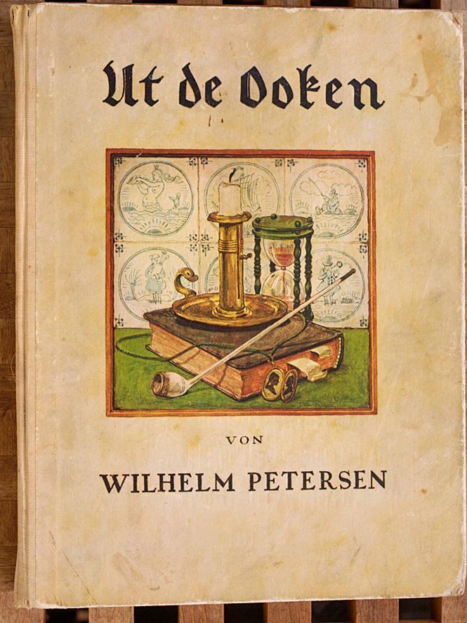 Ut de Ooken Tafeln von Wilhelm Petersen.: Petersen, Wilhelm.