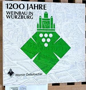 1200 Jahre Weinbau in Würzburg. 779 - 1979, Herausgegeben von der Stadt Würzburg in ...