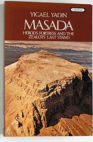 Masada. Herod`s fortress and the Zealots` last stand.,