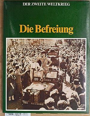 Die Befreiung. Der Zweite Weltkrieg.: Busmann, C. W.
