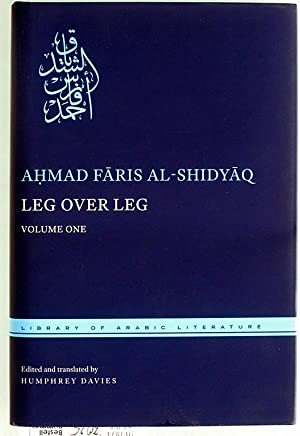 Leg Over Leg or The Turtle in the Tree. Volume One concerning The Fariyaq. What Manner of Creatur...