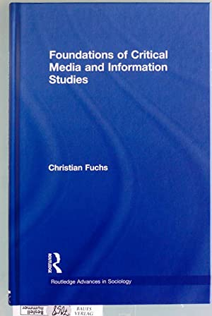 Foundations of Critical Media and Information Studies Routledge Advances in Sociology