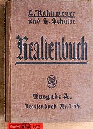 Realienbuch. enthaltend Geschichte, Erdkunde, Naturgeschichte, Physik, Chemie: Kahnmeyer, Ludwig und