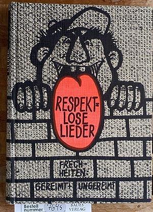 Respektlose Lieder : Frechheiten, gereimt und ungereimt.: Salis, Richard, Karlheinz