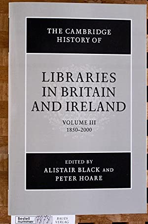 The Cambridge History of Libraries in Britain and Ireland. Volume III (3) 1850-2000