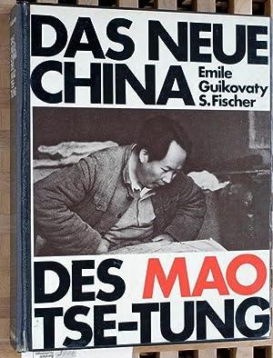Das neue China des Mao Tse-Tung. Vorw.: Guikovaty, Emile.