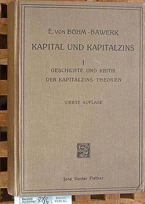 Geschichte und Kritik der Kapitalzins-Theorien. Mit e.: Böhm-Bawerk, Eugen von