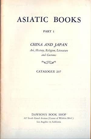 Dawson's Book Shop Catalogue No. 237, Asiatic Books, Part 1, China and Japan, Art, History, Relig...