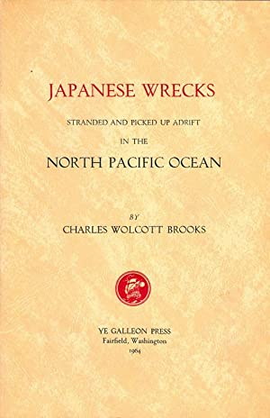 Japanese Wrecks, Stranded and Picked up Adrift in the North Pacific Ocean