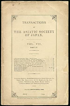 Transactions of the Asiatic Society of Japan Volume VII, Part IV, 1879 but reprinted 1889 (H.M.S....