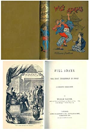 Will Adams, The First Englishman in Japan, A Romantic Biography