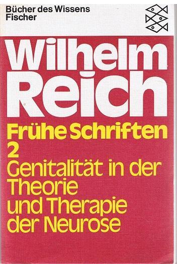 Frühe Schriften. Teil: 2. Genitalität in der Theorie und Therapie der Neurose. - Reich, Wilhelm