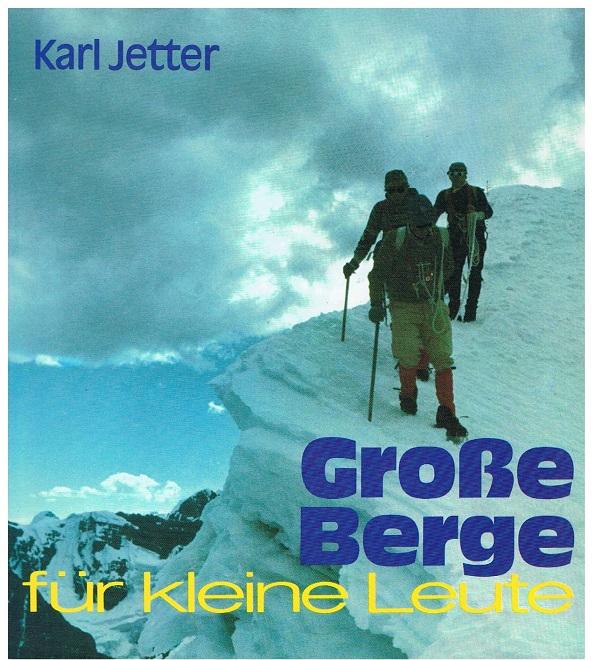 Grosse Berge für kleine Leute - Jetter, Karl