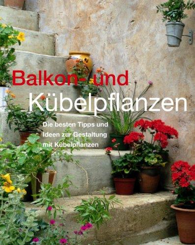 balkon und kuebelpflanzen von atha zvab. Black Bedroom Furniture Sets. Home Design Ideas