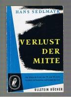 Verlust der Mitte Die bildende Kunst des: Sedlmayr, Hans