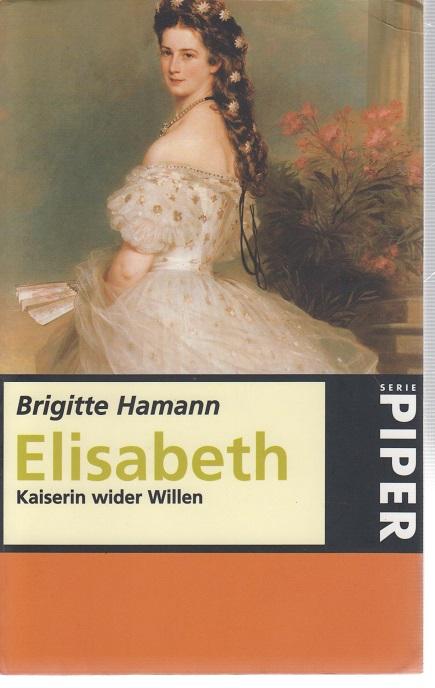 Elisabeth Kaiserin Wider Willen Von Brigitte Hamann Zvab