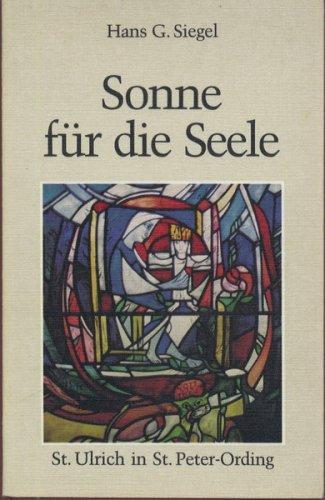 Sonne für die Seele : St. Ulrich: Siegel, Hans G.