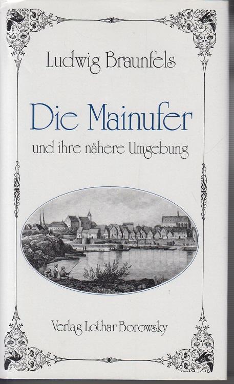 Die Mainufer und ihre nächsten Umgebungen. Mit: Braunfels, Ludwig