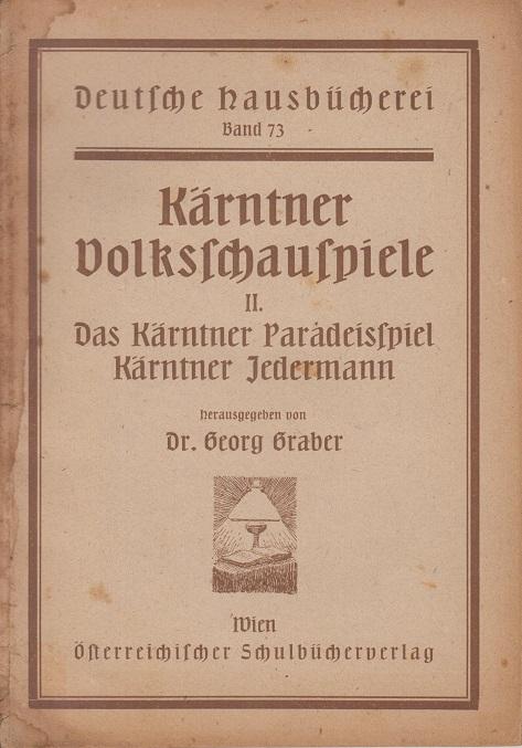 Kärntner Volksschauspiele II. Das Kärntner Paradeisspiel. Kärntner: Graber, Georg