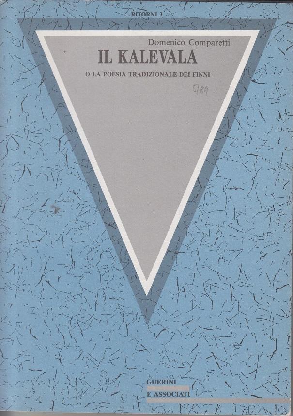 Il Kalevala o la Poesia Tradizionale dei: Comparetti, Domenico