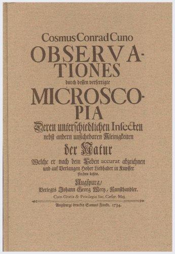Observationes durch dessen verfertigte Microscopia deren unterschiedlichen: Cuno, Cosmus Conrad