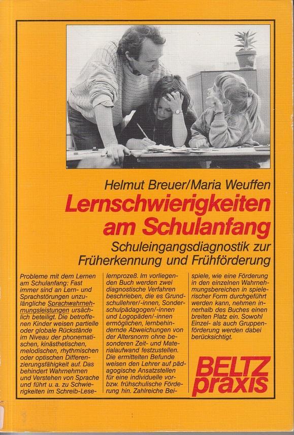 Lernschwierigkeiten am Schulanfang: Schuleingangsdiagnostik zur Früherkennung und: Breuer, Helmut und