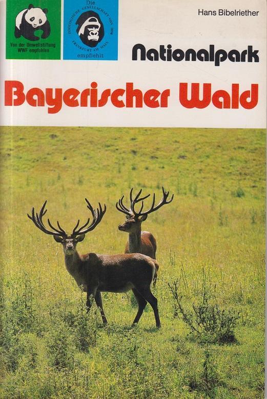 Nationalpark Bayerischer Wald. Reihe Nationalpark Band 6.: Bibelriether, Hans