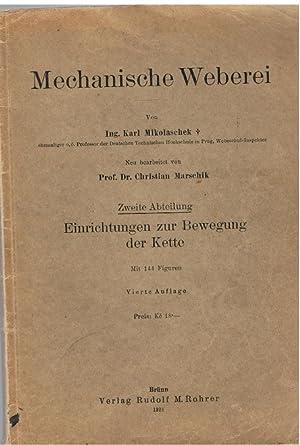 Mechanische Weberei - Zweite Abteilung: Einrichtungen zur Bewegung des Kette -: Mikolaschek, Karl