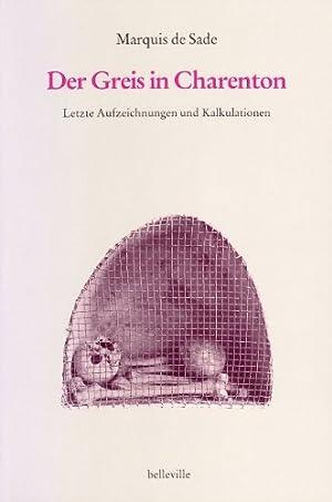 Der Greis in Charenton - Letzte Aufzeichnungen und Kalkulationen - vom Autor signiert: Farin, ...