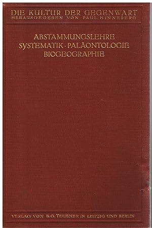 Die Kultur der Gegenwart. Abstammungslehre-Systematik-Paläontologie-Biogeographie: Hinneberg, Paul ...