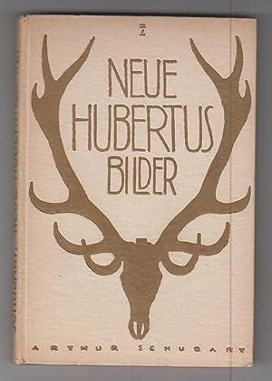 Neue Hubertusbilder.: Schubart, Arthur