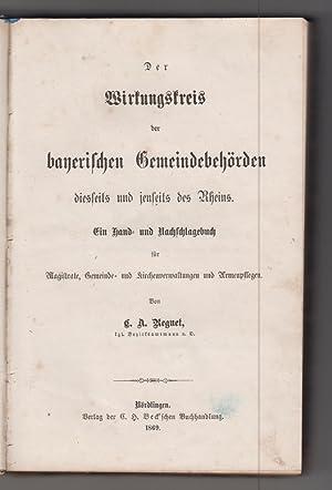 Der Wirkungskreis der bayerischen Gemeindebehörden diesseits und jenseits des Rheins. Ein Hand- und...