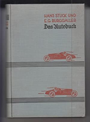 Das Autobuch.: Stuck, Hans und F. G. Burggaller