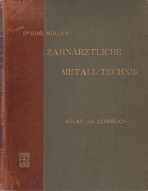 Meiner Systeme der Modernen zahnärztlichen Metalltechnik - Atlas und Lehrbuch: Müller-Wädenswil, ...