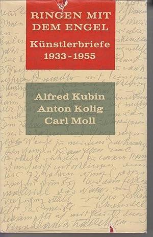 Ringen mit dem Engel, Künstlerbriefe 1933-1955: Kubin, Alfred, Carl
