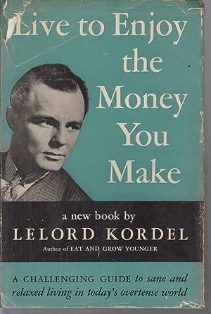 Live to enjoy the money you make: Kordel, Lelord