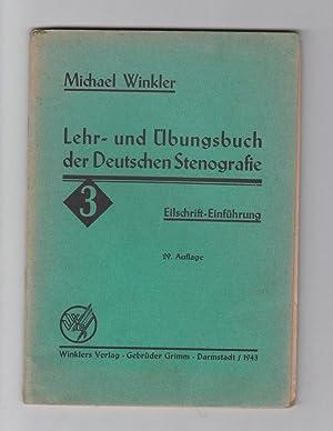 Lehrbuch der deutschen Stenographie. 3. Teil: Eilschrift-Einführung.: Winkler, Michael
