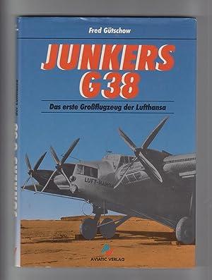 Junkers 38. Das erste Großflugzeug der Lufthansa.: Gütschow, Fred